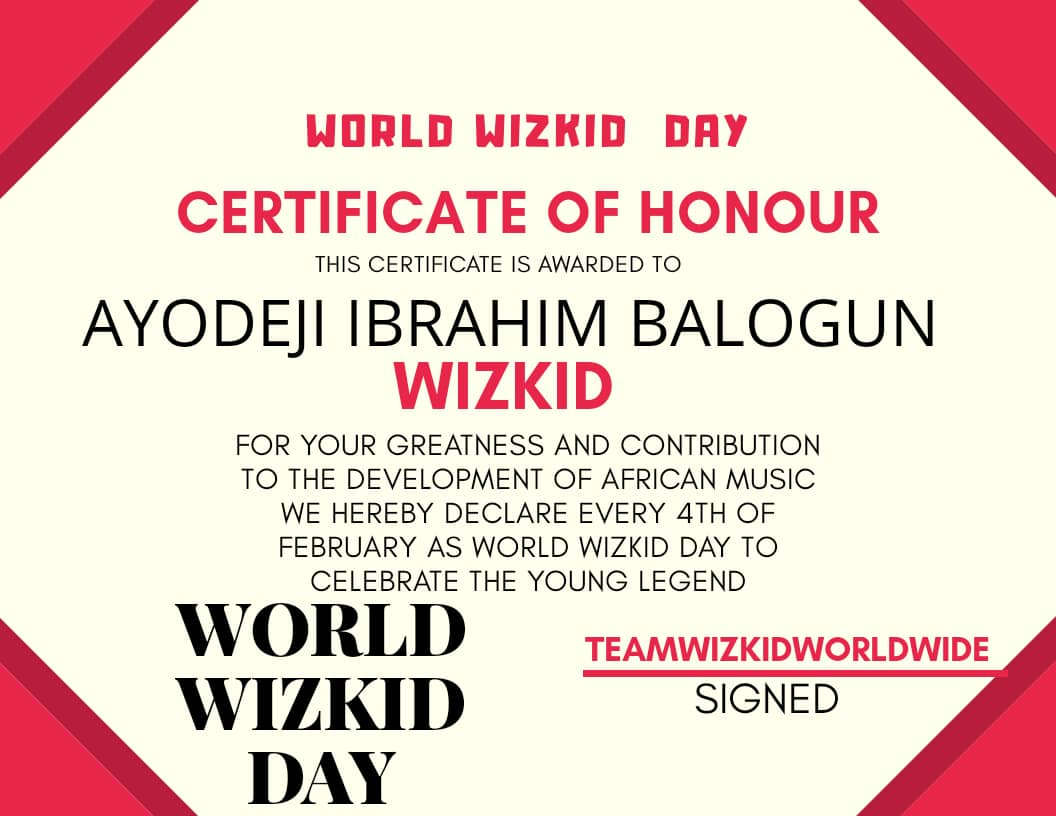 In celebration of the World Wizkid day which has been declared for every 4th of February, we present this CERTIFICATE OF HONOUR to AYODEJI IBRAHIM BALOGUN (Wizkid) for his contribution to the development of African Music. @wizkidayo #WizkidTheIcon #WorldWizkidDay <br>http://pic.twitter.com/0PZyIzOxAQ