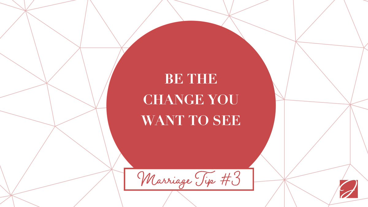 Marriage Tip #3: You can't expect your spouse to change if you're not willing to either…be the change you want to see! #MarriageTip  #BeTheChange