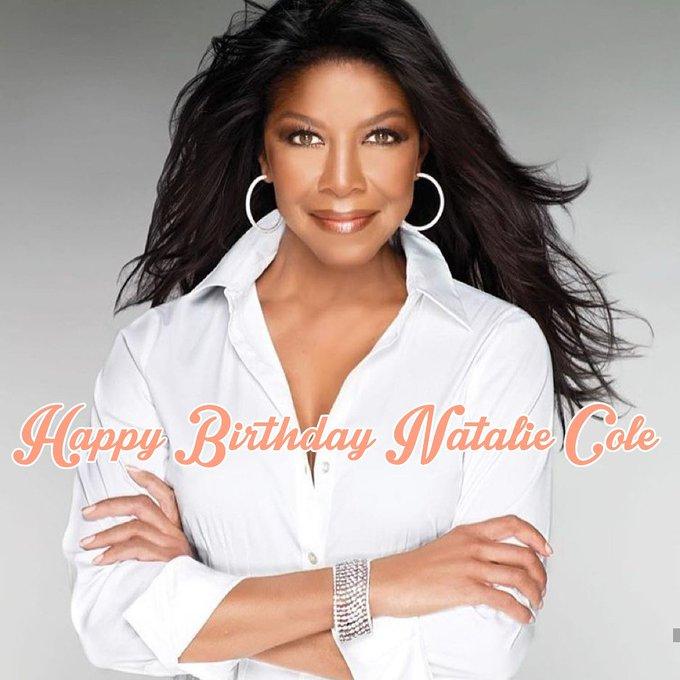 Happy Birthday Natalie Cole.