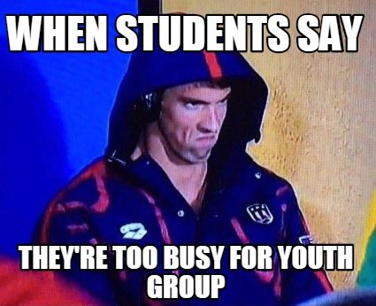 Image result for too busy for youth group