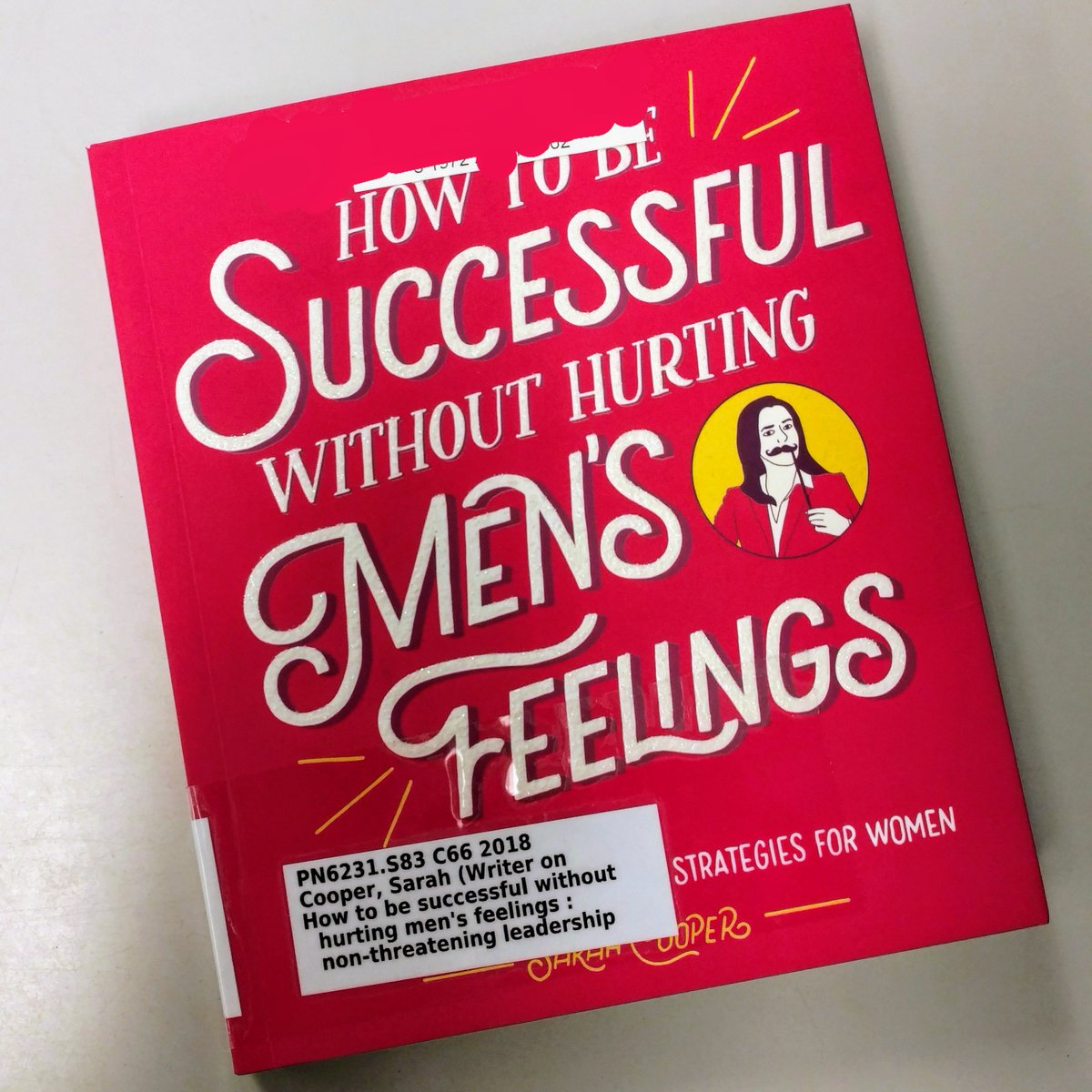 """... more than just three copies of """"How to be Successful Without Hurting  Men's Feelings: Nonthreatening leadership strategies for women"""" brought  Extreme Joy ..."""