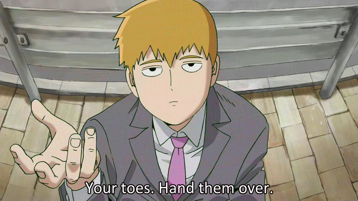 "Internet Sex Symbol Reigen Arataka on Twitter: ""Your toes. Hand them over."""