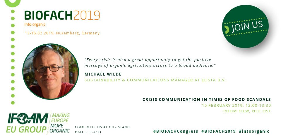 "Learn from Michaël Wilde, Sustainability & Communications Manager at #Eosta's expertise at ""Crisis communication in times of food scandals"" on 15 February, 12:00-13:30, Room Kiew @BioFachVivaness @IFOAMorganic  @natureandmore #BIOFACH2019  https://www.ifoam-eu.org/en/events/biofach-2019 …"