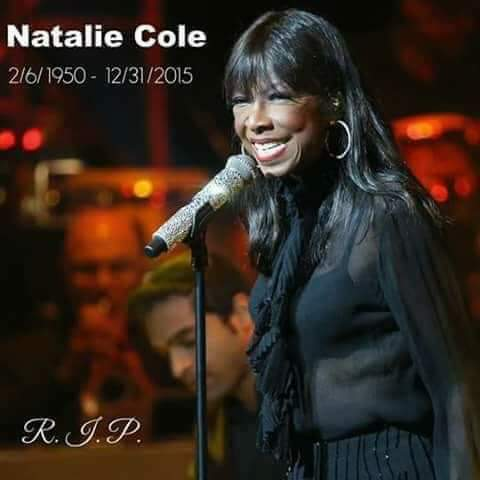Happy Heavenly Birthday, Natalie Cole! May you continue to rest in peace.