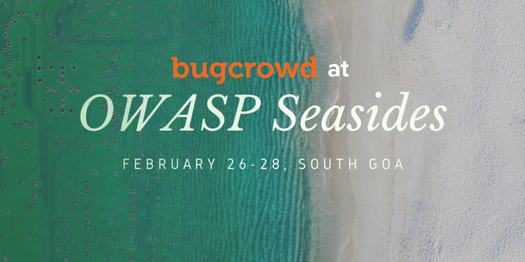 .@Bugcrowd is a proud sponsor of @Owaspseasides in Mobor Beach, Goa, India!  Check it out where we will be February 26-28: https://bgcd.co/2Ggpy8O #ItTakesACrowd #OuthackThemAll #seasides #owaspseaside