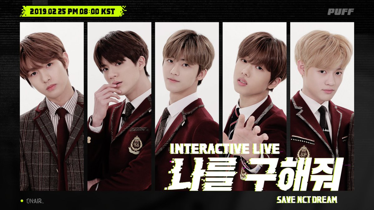 #NCT DREAM will be on an interactive live show '나를 구해줘 - SAVE NCT DREAM'! Let's enjoy the show together by participating it and finding clues with #NCTDREAMDREAM in real time#나를_구해줘_SAVE_NCT_DREAM!  📺'': 2019.02.25. 8PM (KST) via mobile live platf#PUFForm ''