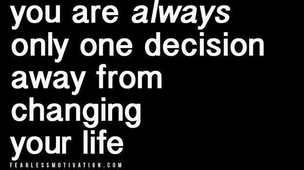 You are always only ONE decision away from changing your life forever! https://buff.ly/2Ml9umQ