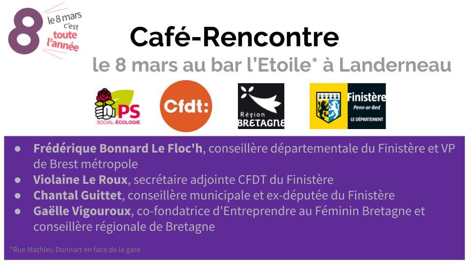 Café-Rencontre le 8 mars à #Landerneau. Venez nombreuses et nombreux! Avec @FortetClair @CGuittet29 @gaellevig @CFDT @ps_Landerneau #EgalitéFH