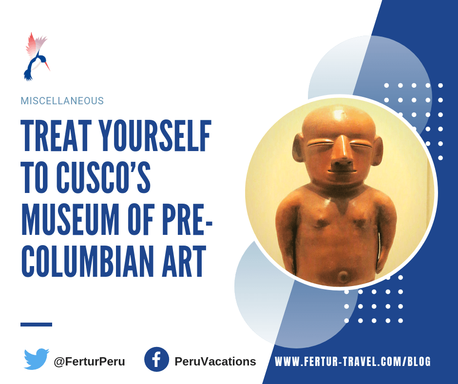 The #Museum of Pre-Columbian Art in #Cusco does an amazing job emphasizing the artistic context of its dazzling collection of #antiquities. Read More https://www.fertur-travel.com/blog/2019/treat-yourself-to-cuscos-museum-of-pre-columbian-art/14896/…