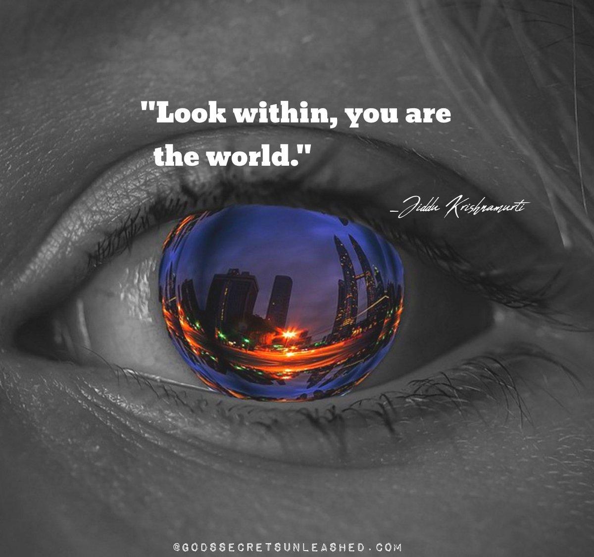 Sherolynn Braegger On Twitter Look Within You Are The World Jiddu Krishnamurti Inner Journey Awareness Creation Divine Universal Energy Love Light True Self Awakening Spiritual Growth Enlightenment Https T Co Ycydy0acke