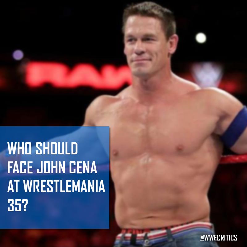 Who do you think John Cena should face at #Wrestlemania 35? <br>http://pic.twitter.com/ev2g2bI4wh