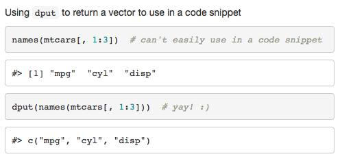 Coming up: a few random functions I found useful today :)  dput() is great for turning the output of a function into an expression you can actually use in a code snippet. I like it for things like character vectors :)