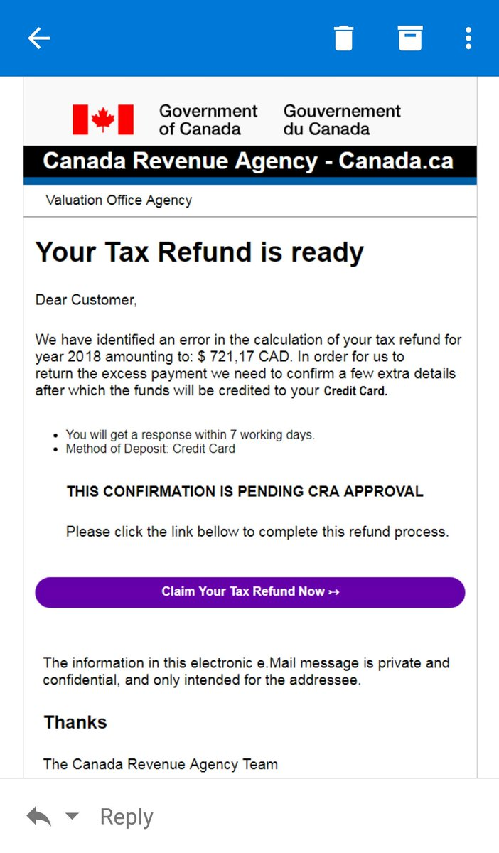 """Just got this email:  - """"Dear Customer"""" - CRA knows my name; - I haven't filed my taxes yet; - @CanRevAgency won't send emails re: tax returns; and - """"Method of deposit - credit card""""...give your info and they'll take your money!  Don't click...just delete!  Don't fall for #scam!"""