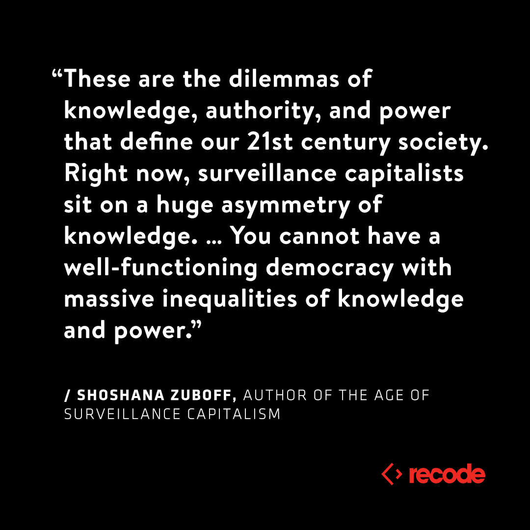 "'Surveillance capitalists' like Google and Facebook sit on a huge asymmetry of knowledge and have become ""antithetical to democracy,"" says The Age of Surveillance Capitalism author Shoshana Zuboff on Recode Decode:  https://t.co/J3OOyp7oyn"