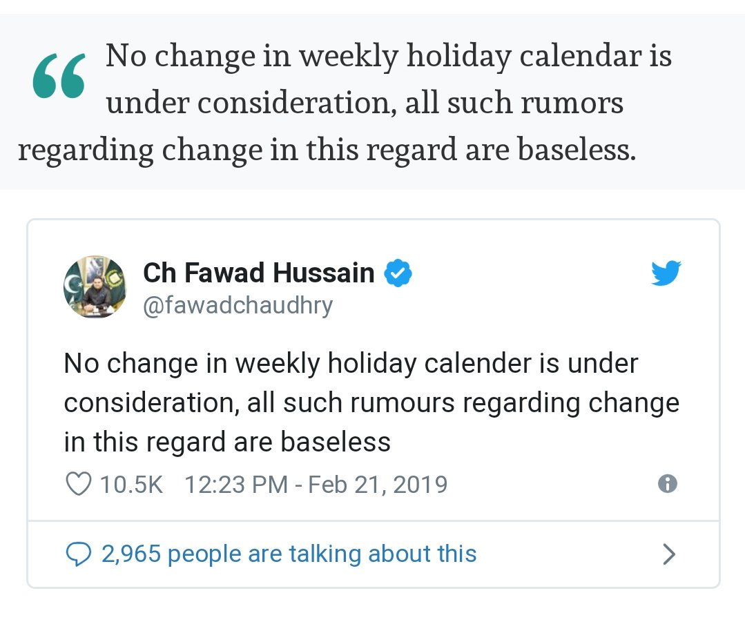 No Change in weekly holiday calendar is under Consideration, all such rumors regarding change in this reg are baseless . Ch Fawad Hussain   #Pakistan