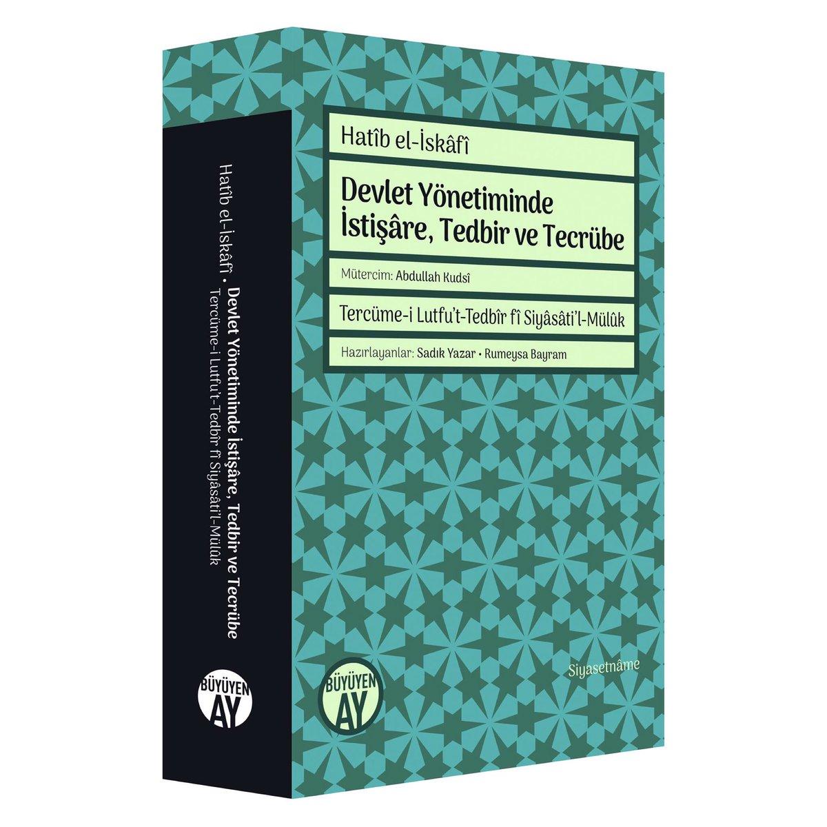 """Yeni kitabımız: Hatîb el-İskâfî'nin kaleme aldığı ve Osmanlı müelliflerinden Abdullah Kudsî'nin tecüme ettiği """"Devlet Yönetiminde İstişâre, Tedbir ve Tecrübe"""" III. Ahmed'e (1703-1730) Sunulan Siyasetnâme."""