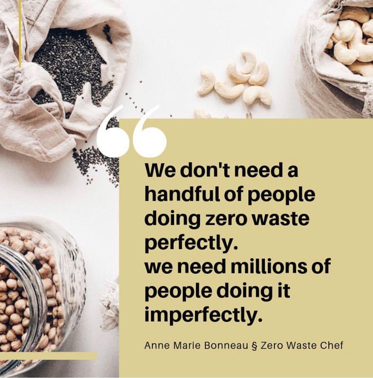 "😷 Anne-Marie Bonneau 😷 en Twitter: ""We don't need a handful of people  doing zero waste perfectly. We need millions of people doing it  imperfectly. https://t.co/MYywqmLbtb pic @happymindmag meme:  https://t.co/gsojDd9fd4… https://t.co/3I175jx2jE"""