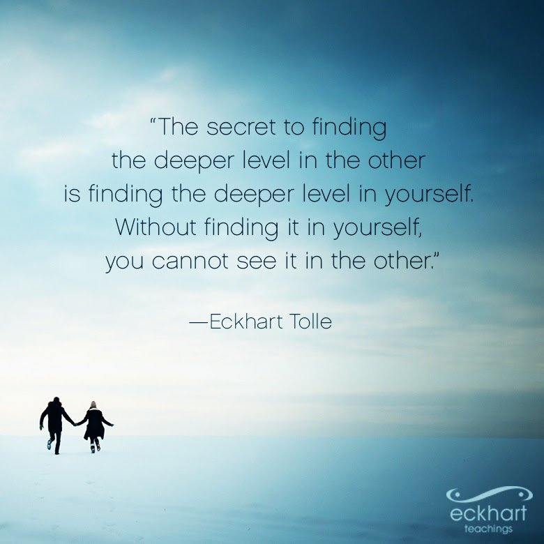 Eckhart Tolle On Twitter The Secret To Finding The Deeper