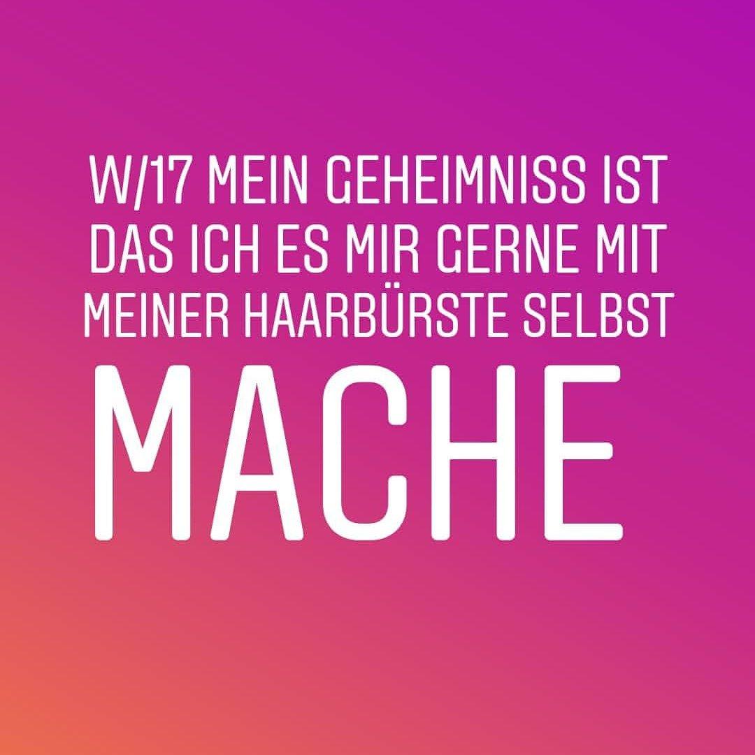 W/17 MEIN #GEHEIMNISS IST DAS ICH ES MIR #GERNE MIT MEINER #HAARBÜRSTE SELBST #MACHE