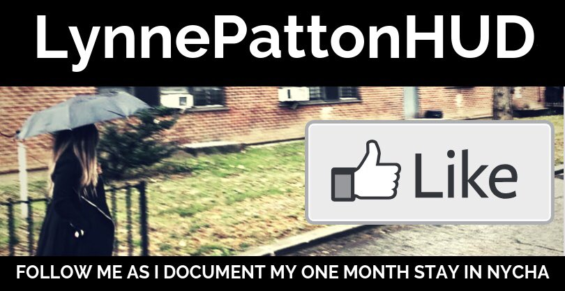"""If you have a @facebook account, please click link or enter """"LynnePattonHUD"""" to follow my official page as I document my one month stay in @NYCHA via video blogs, photos & daily diary posts.  Look forward to sharing resident info w/new monitor & Chairman:  https://www.facebook.com/LynnePattonHUD/"""