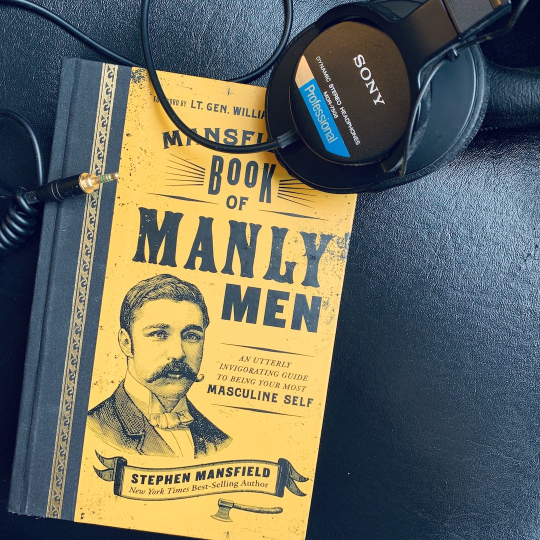 mansfields book of manly men an utterly invigorating guide to being your most masculine self