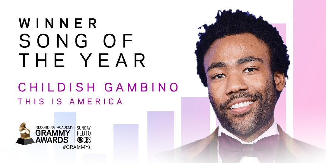 "Congrats Song Of The Year winner - ""This Is America"" #ChildishGambino (@donaldglover) #GRAMMYs"