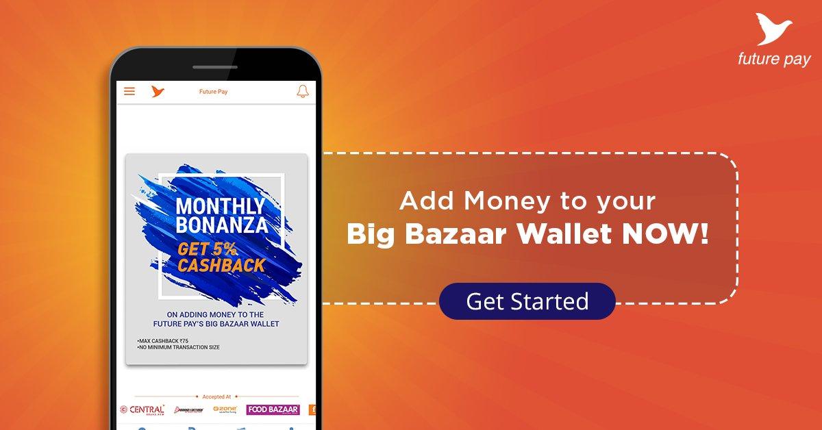 Get 5% back when you add money to Big Bazaar Wallet  Take