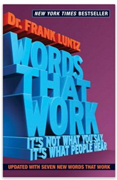 """#7DayBookChallenge Day 7 (and last): @FrankLuntz , """"Words That Work: It's Not What You Say, It's What People Hear""""  ... and I now challenge @hehawaiiau and @brendangreenlee - post 7 books over 7 days, no explanation needed"""