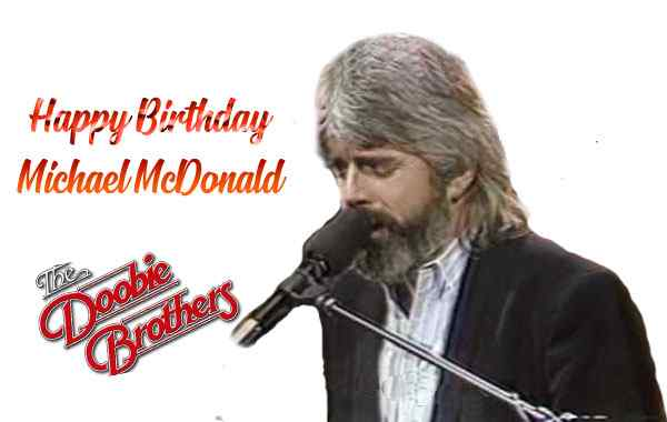 Happy Birthday Michael McDonald
