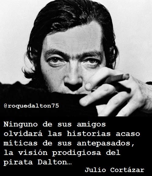 Roque Dalton's photo on Julio Cortázar