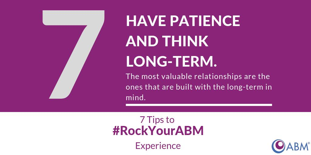 #RockYourABM Tip 7: Have patience and think long term! #ABMPrairies and #VIEABusinessMatch are right around the corner and we have some tips to help you have the best business match possible! To read all seven event preparation tips, visit: http://ow.ly/dOA430nvpKo