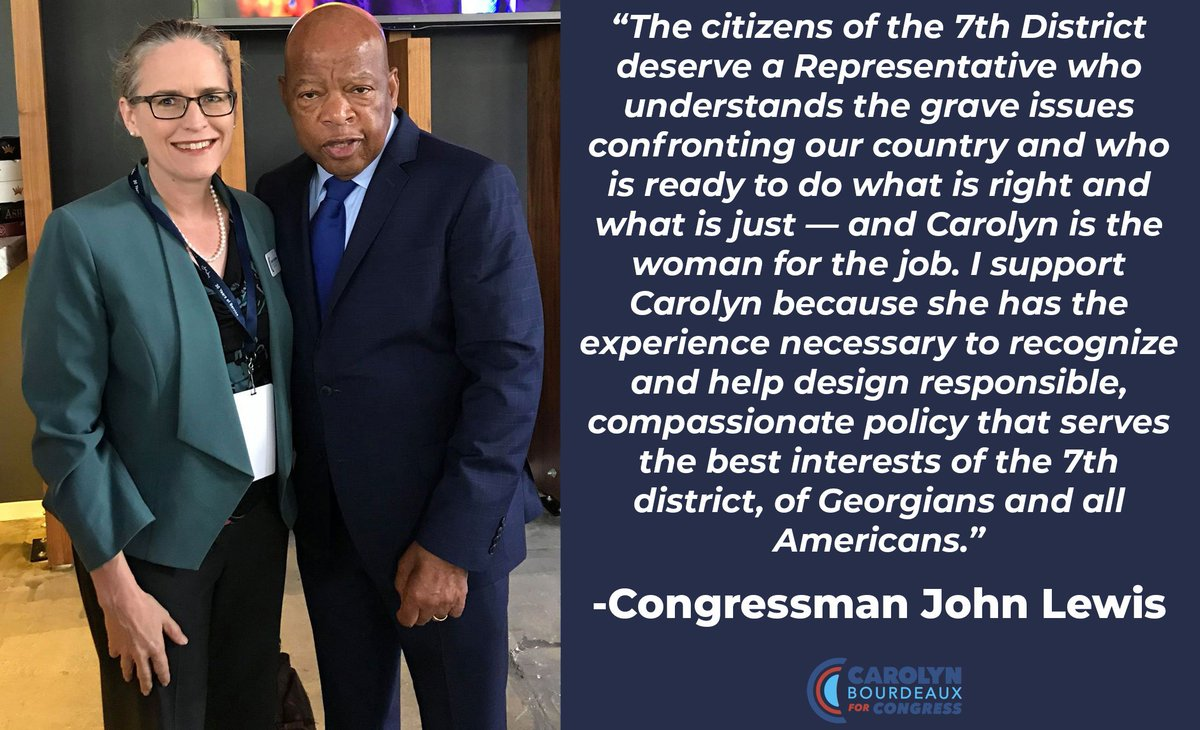 Congressman John Lewis represents the diligent leadership we should all aspire to provide our communities. His determination, courage and kindness inspires us all. Thank you, @repjohnlewis, for your endorsement. I am truly honored to have your support. #GAPol #GA07 #FinishTheJob