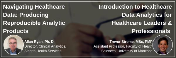 Two #Healthcare #Data #Analytics series coming up next week. Register for both and save! With @tstrome and Allan Ryan from @AHS_media Check http://www.nihi.ca/ for details