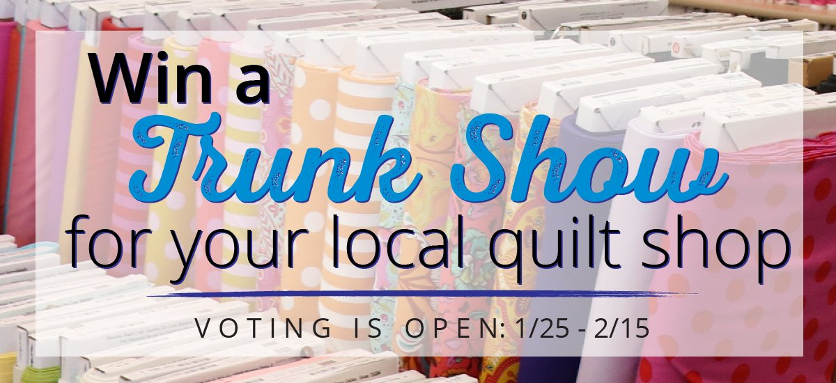 TIME IS RUNNING OUT! Vote for your favorite quilt store today! - https://mailchi.mp/486ffb0f1561/win-a-free-trunk-show-reminder…