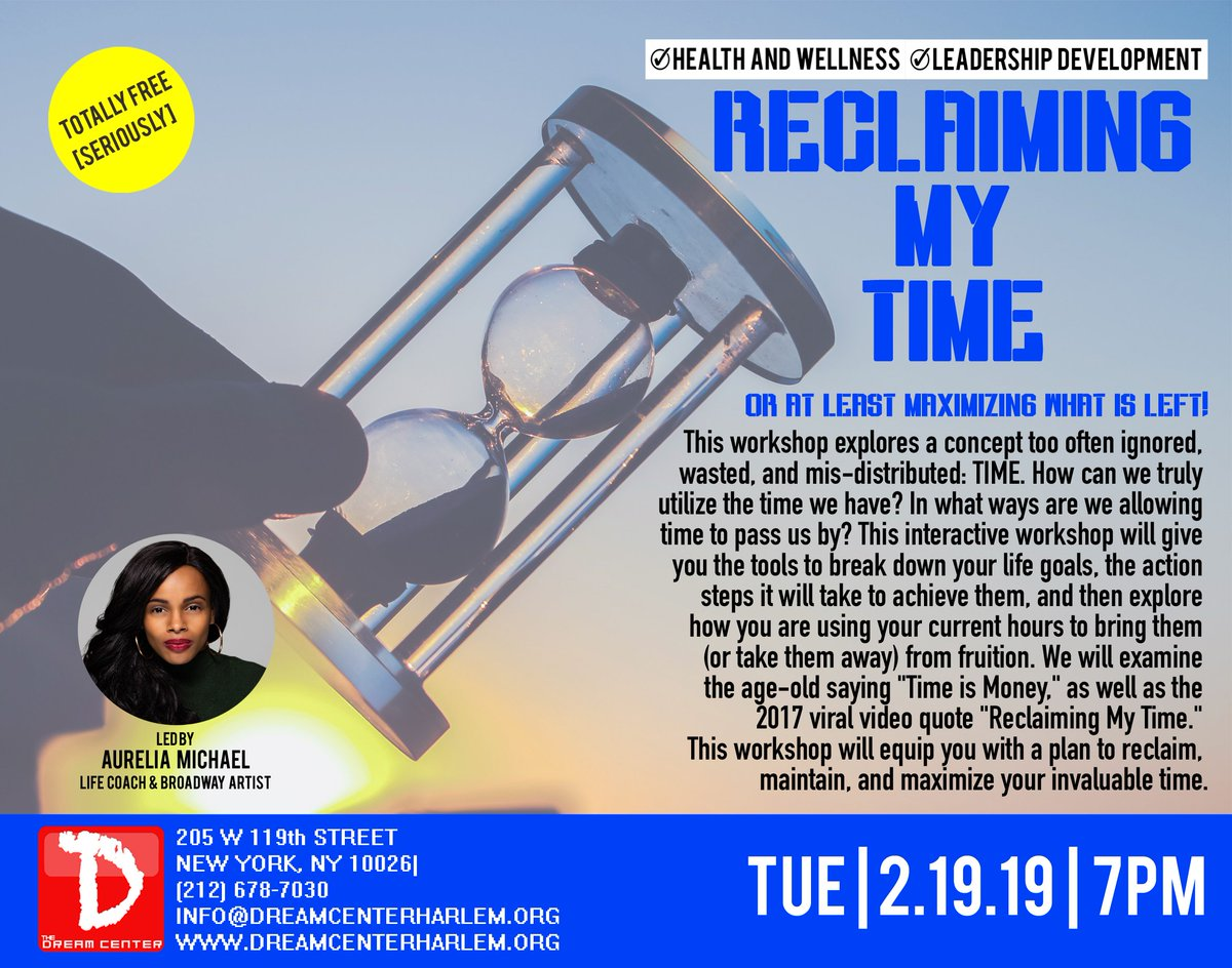 RECLAIMING MY TIME explores a concept too often wasted & mis-distributed: #TIME. We'll equip you with a #plan to #reclaim, maintain & maximize your time. Signup #DreamCenterHarlem.org #reclaimingmytime #timeismoney #timeisvaluable #maxinewaters #auntiemaxine #growthquotes #coach