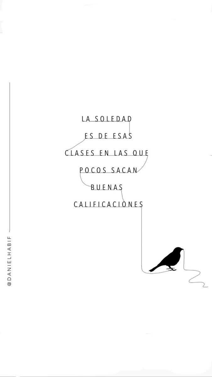 Daniel Habifs Tweet La Soledad No Te Cambia La Soledad