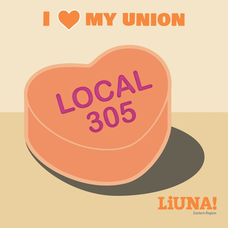 There may be a #sweethearts candy shortage this year, but that won't stop us.  Show your love for #LIUNA & Local 305 by retweeting this digital sweetheart with #ILoveMyUnion, because the most romantic gesture of all on #ValentinesDay is #Solidarity.  #UnionStrong #Union #1u