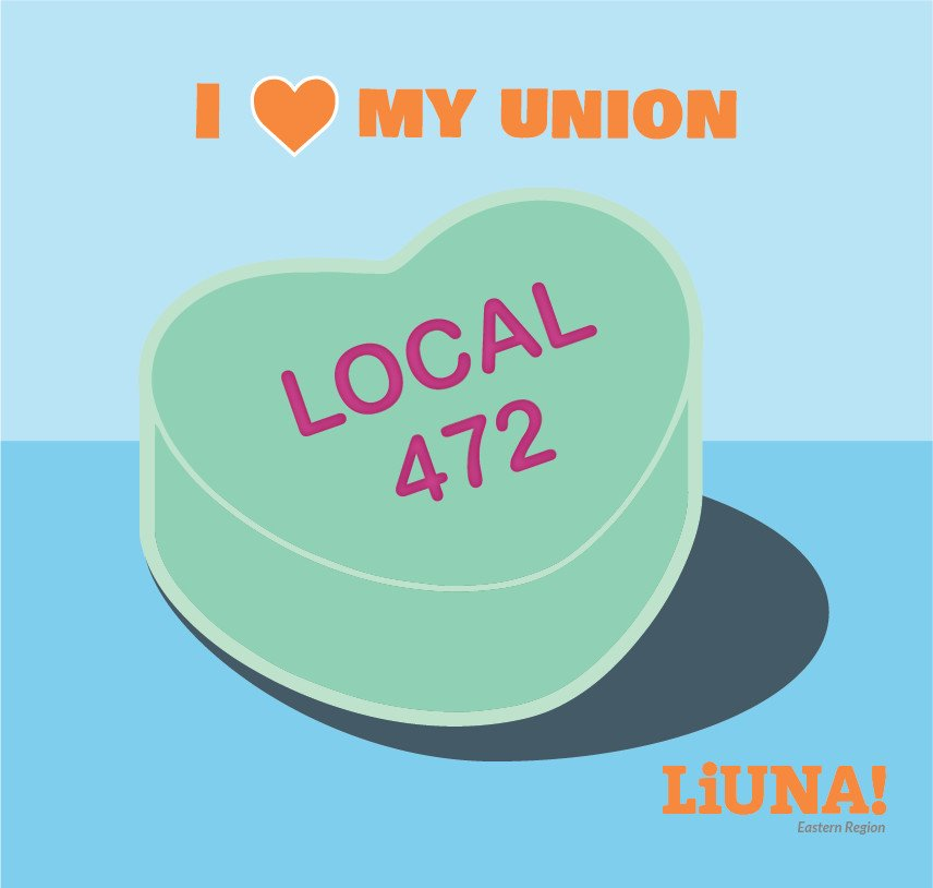 There may be a #sweethearts candy shortage this year, but that won't stop us.  Show your love for #LIUNA & Local 472 by retweeting this digital sweetheart with #ILoveMyUnion, because the most romantic gesture of all on #ValentinesDay is #Solidarity.  #UnionStrong #Union #1u