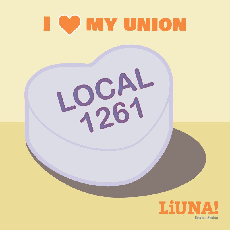 There may be a #sweethearts candy shortage this year, but that won't stop us.  Show your love for #LIUNA & Local 1261 by retweeting this digital sweetheart with #ILoveMyUnion, because the most romantic gesture of all on #ValentinesDay is #Solidarity.  #UnionStrong #Union #1u