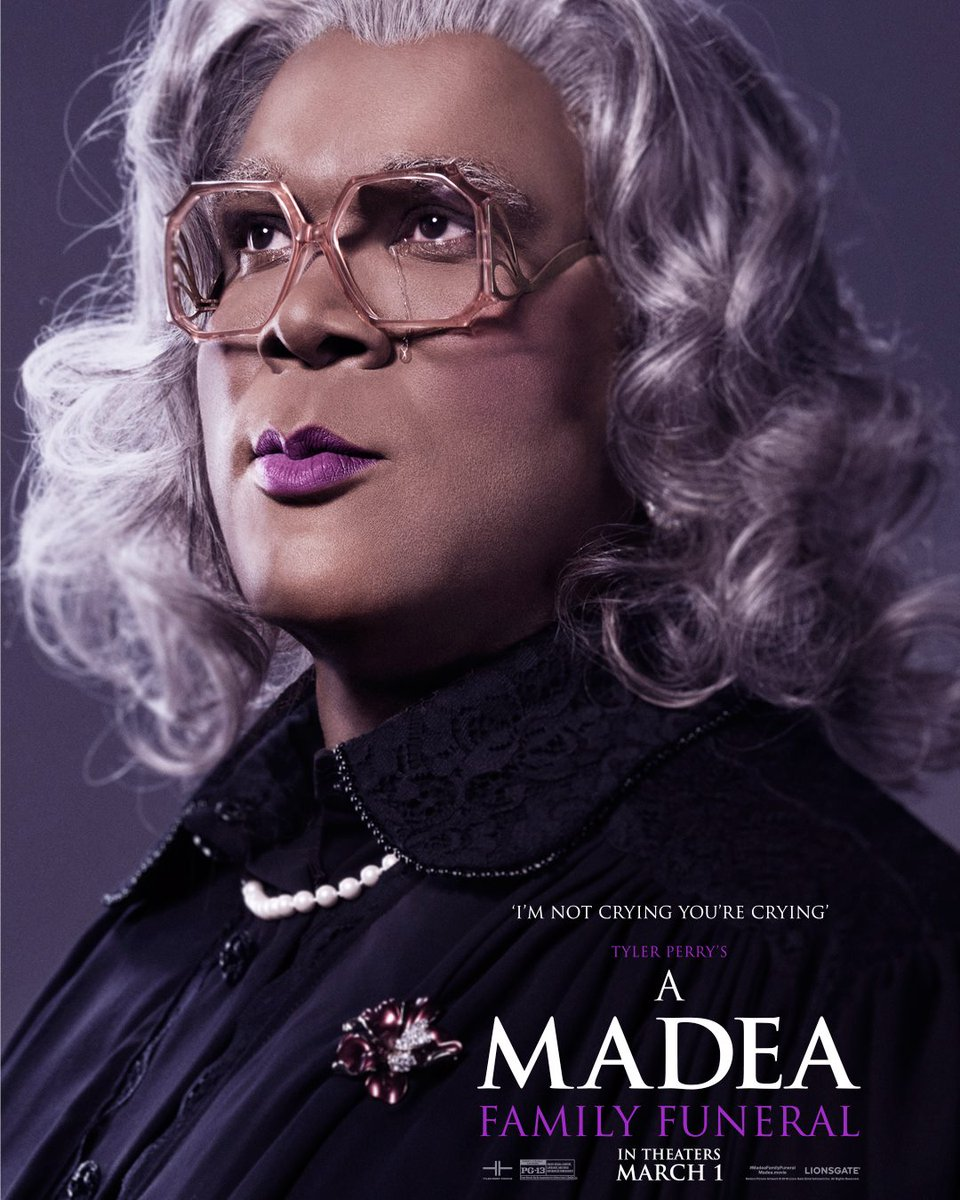No tears! @Madea ain't dead yet! A Madea Family Funeral opens March 1st. #MadeaFamilyFuneral