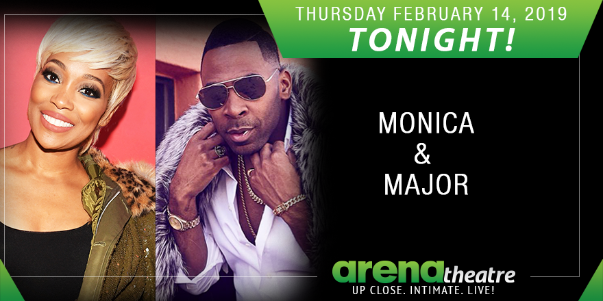 TONIGHT! 🔥  Last call🤘!! Monica and special guest Major on stage TONIGHT at #ArenaTheatre! Get your tickets today!  👉https://bit.ly/2tgiJMV -- #LIVEShow #Houston #ValentinesDay