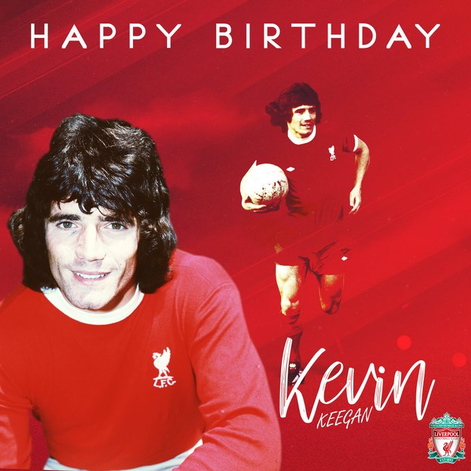 Happy 6  8  th birthday to one of the best to ever wear Red, Kevin Keegan!