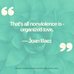 Image for the Tweet beginning: Nonviolence = organised love.  Commonweal exists