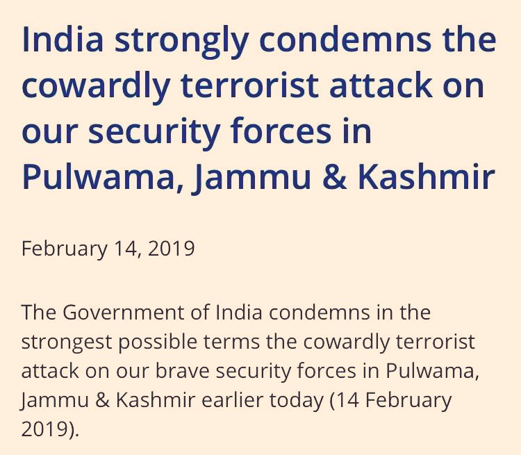 India condemns in the strongest possible terms the cowardly terrorist attack on our brave security forces in #Pulwama, Jammu & Kashmir earlier today perpetrated by Pakistan based terrorist group Jaish-e-Mohammed http://mymea.in/dul