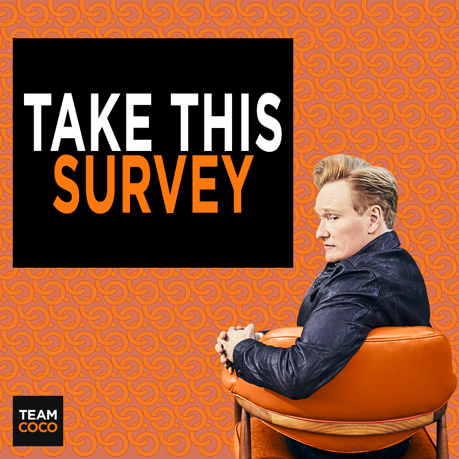 Take this survey and let us know what you think of the Conan re-launch!   https://www.tvinnercircle.com/c/a/6qiwezYxpEiJV1mPcfXoj6?Source=2…