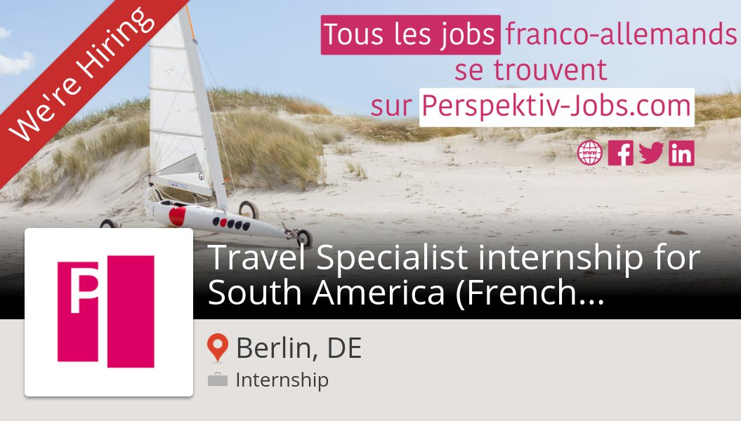 Check out this #internship: Travel Specialist #internship for South America (French #Market) – Ref. 190210 at #PlanetExpat in #Berlin https://workfor.us/perspektivjobs/3x8…