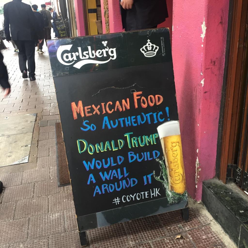Message for @realDonaldTrump from a Mexican restaurant in Hong Kong. Budget won't be a problem here I guess. #HongKongDiaries