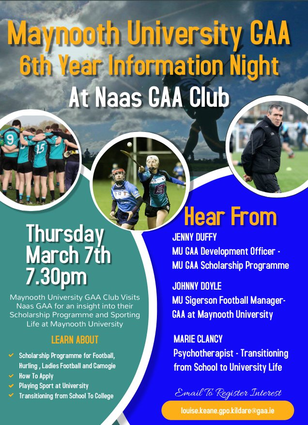 Calling all 6th year students interested in learning about the Maynooth  University GAA Scholarship Programme & MU GAA Club. An information night takes place on Thursday 7th March at 7.30pm in Naas GAA Club. Open to all  interested GAA, Ladies Football & Camogie players.