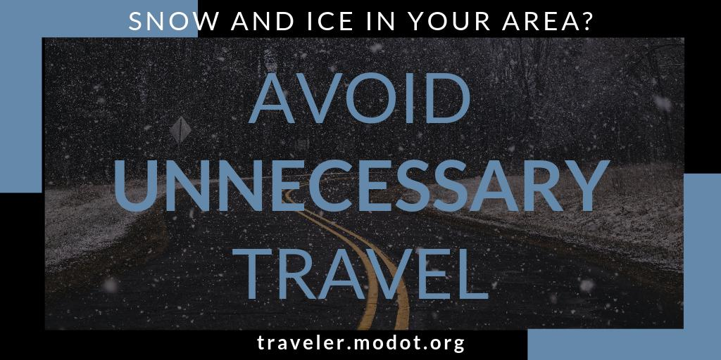 Before you head out for the day, know that conditions are going to worsen.   Limit your travel today. Only drive if you need to. If you must travel, check current road conditions at http://traveler.modot.org or on the free mobile app.