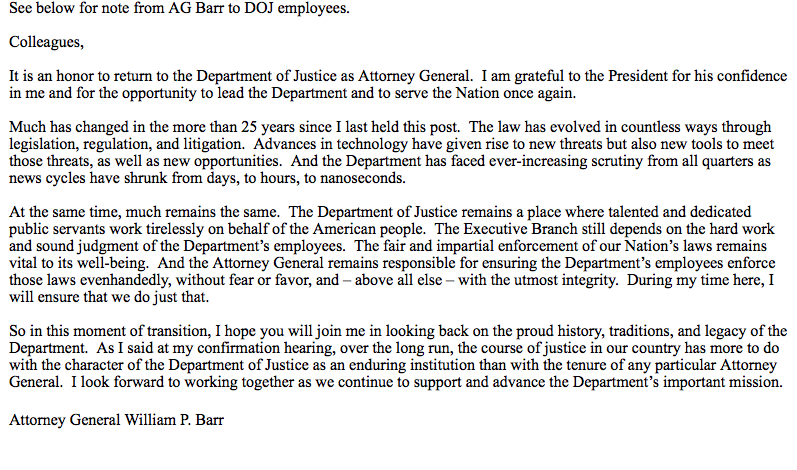 NEW: Here's a memo new Attorney General Bill Barr just sent to all DOJ employees as he returns to a job he also had 25 years ago in the 41 Bush administration.
